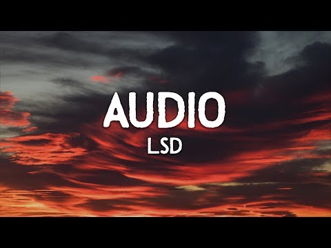 LSD ‒ Audio (Lyrics) ft. Sia, Diplo, Labrinth