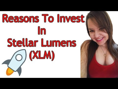 10 Reasons Why You Should Invest In Stellar Lumens (XLM)