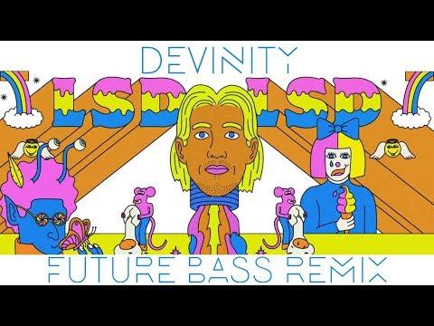 LSD – Genius [Devinity Future Bass Remix] (ft. Labrinth, Sia, Diplo)