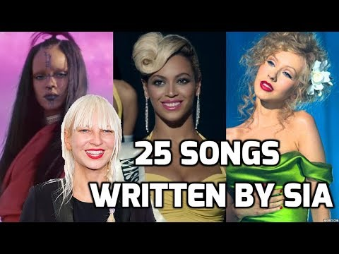 25 SONGS Written By Sia For OTHER Artists!