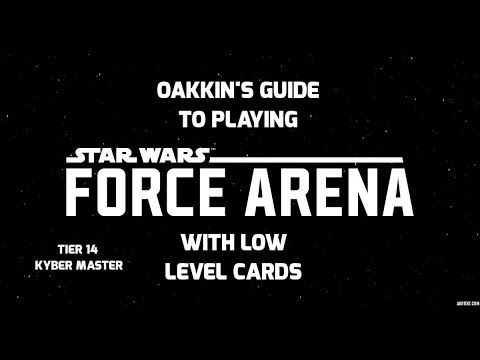 Star Wars: Force Arena – Guide to Playing With Low Level Cards (Kyber Master)