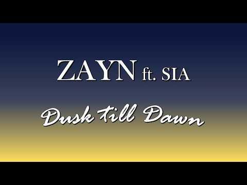 ZAYN ft. Sia – Dusk Till Dawn (Lyrics)