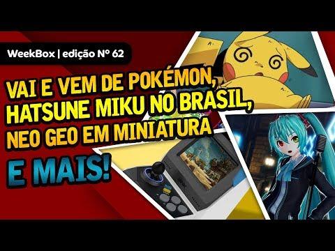 Bagunça de Pokémon na TV, Hatsune Miku no Brasil, Neo Geo e + | WeekBox nº62