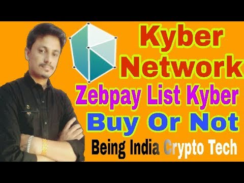 Zebpay List Kyber Network | Buy Or Not | Being India Crypto Tech