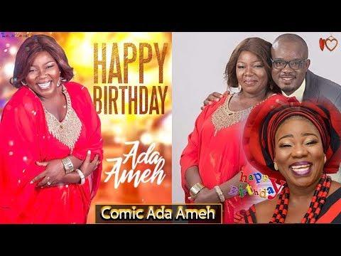 Happy Birthday To Ada Ameh Nollywood Comic Actress