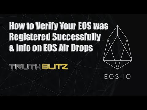 How to Verify Your EOS Registered Successfully & Info on EOS Air Drops