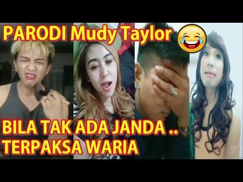 PARODI Bila Tak Ada JANDA.. Terpaksa WARIA – Stand Up Comedy MUDY TAYLOR