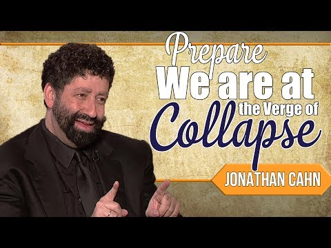 Jonathan Cahn (MAY 16, 2018 ) – Prepare We are at the Verge of Collapse