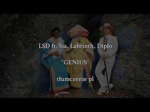 LSD (Sia, Labrinth, Diplo) – Genius [tłumaczenie pl]