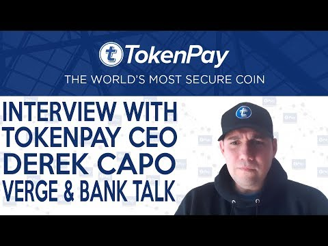 TokenPay l Exclusive Interview with TokenPay CEO Derek Capo talking Verge and Bank Deal!