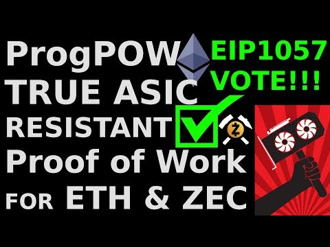 EIP1057 VOTE True ASIC Resistant ProgPOW for Ethereum & ZCash New Proof of Work