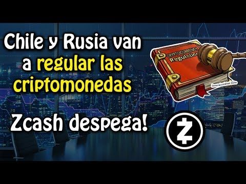 Chile y Rusia van a regular las criptomonedas y zcash despega