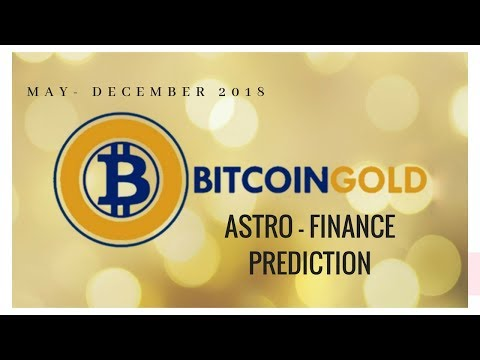 *TRAILER*  Bitcoin-GOLD (BTG)  to full Astro prediction: MAY – DECEMBER 2018