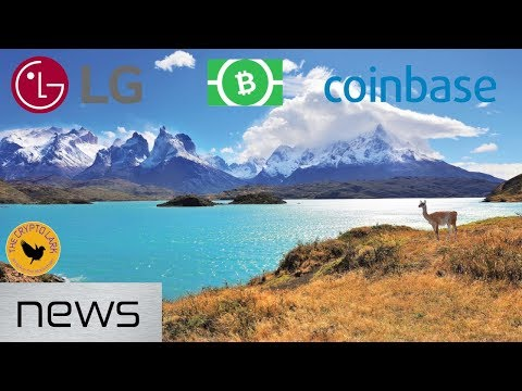 Bitcoin & Cryptocurrency News – Chile Regulations, LG Blockchain, & Coinbase Courts Big Money