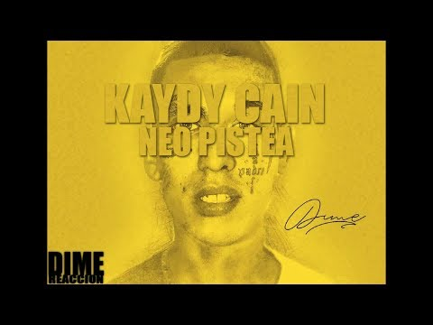 KAYDY CAIN – DIME FT. NEO PISTEA – REACCION – LICK