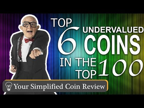 Top 6 Undervauled Coins in the Top 100 on Coin Market Cap