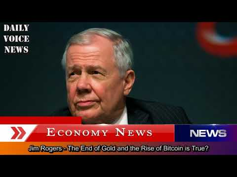 Jim Rogers – The End of Gold and the Rise of Bitcoin is True
