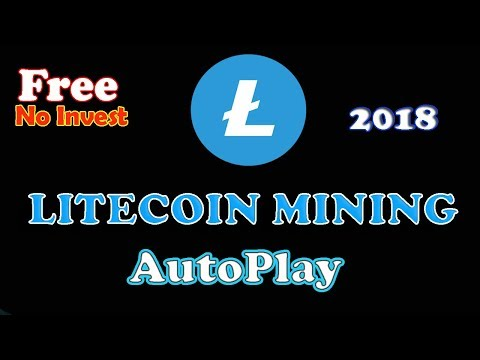 The Best LiteCoin Mining – AUTOPLAY – 2018 –  (NO Invest / No Fee )- FREE