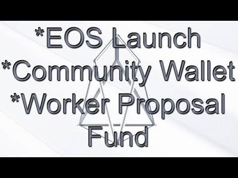 EOS Launch, Community Wallet Project & Worker Proposal Fund
