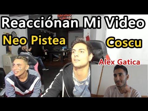 NEO PISTEA Y COSCU REACCIONAN MI VIDEO