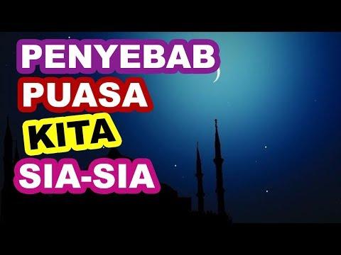 Ceramah Ramadhan: Inilah Penyebab Puasa Kita Sia-Sia
