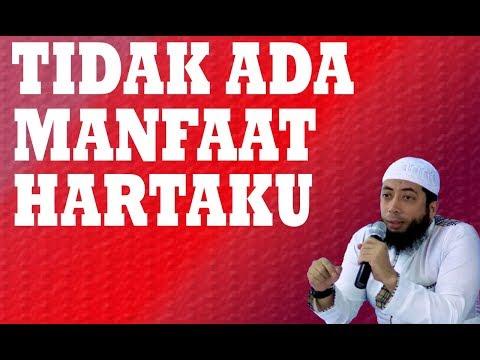 TIDAK ADA MANFAAT HARTAKU – Ustadz Khalid Basalamah