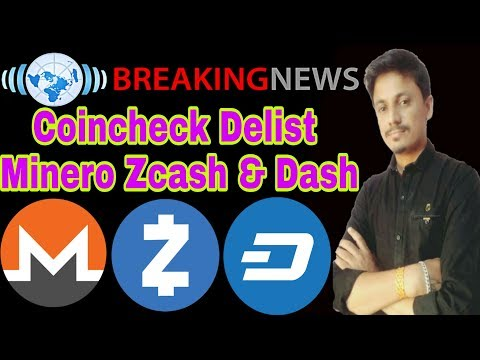 Breaking News:-Coincheck to Delist  Monero, Zcash, and Dash