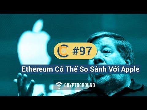 #97 – Bitcoin Cash Hard Fork / Steve Wozniak – Ethereum là Apple của Crypto