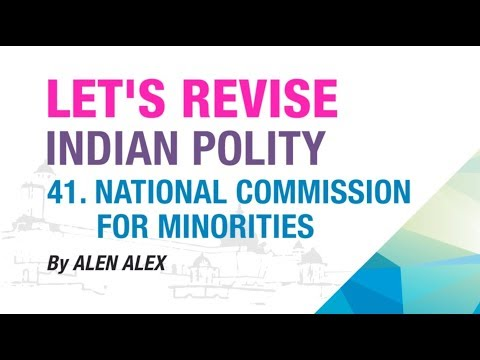 41. NATIONAL COMMISSION FOR MINORITIES (NCM) | LET'S REVISE | INDIAN POLITY | NEO IAS