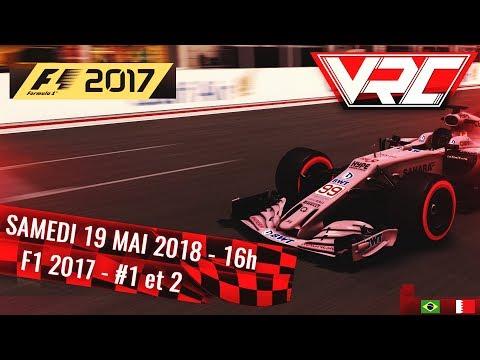 VRC Racing Cup – F1 2017 – Grand prix du Bresil & Bahrein