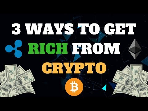 3 WAYS TO GET RICH FROM CRYPTOCURRENCY