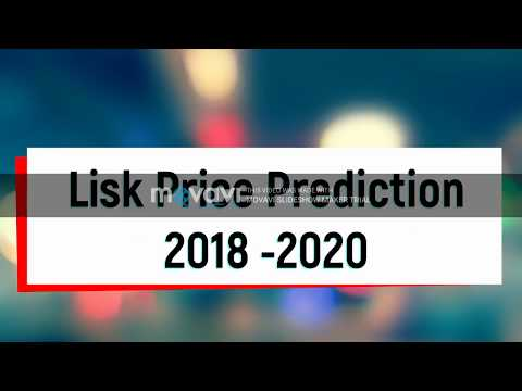 Lisk price prediction 2018 , 2019, 2020 | LISK