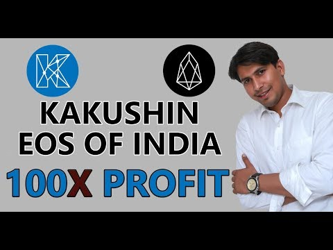 Kakushin: EOS of India   100x Profit in Hindi