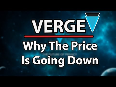 Verge (XVG) Why The Price Is Going Down & Future Goals!