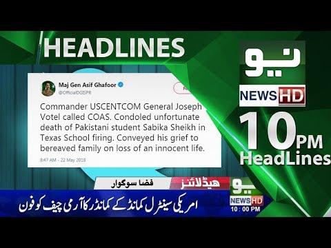 News Headlines | 10:00 PM | 22 May 2018 | Neo News