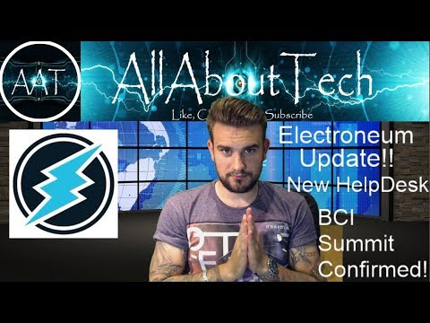 Electroneum Update! New Help Desk + BCI Summit Confirmed!