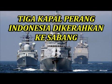 """Mengejutkan!! TNI AL Kerahkan 3 Kapal Perang 1nd0ne51a Ke Sabang.. Wow"""" Ada apakah Gerangan..??"""