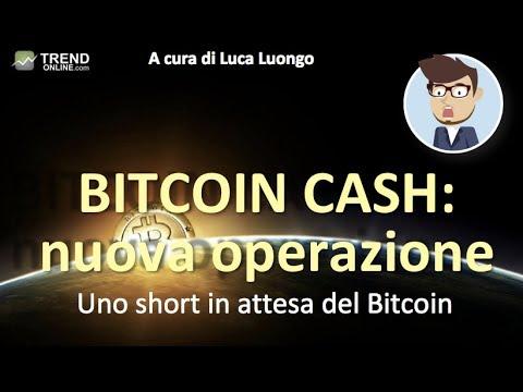 Mercato al rialzo ma non perderti questa nuova operazione sul Bitcoin Cash!