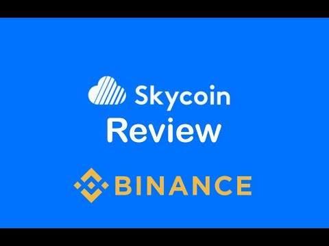 SKYCOIN REVIEW MAY 2018 – The Most Advanced Blockchain Application Platform – BINANCE UPDATE