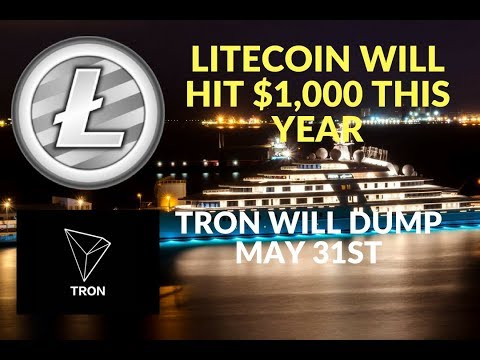 Litecoin will 10x and TRON will dump May 31st!