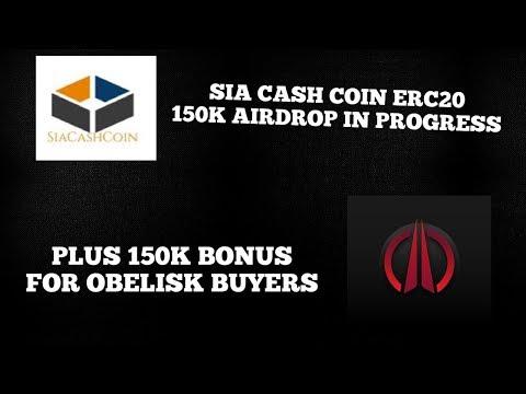 SIA CASH COIN ERC20 AIRDROP PLUS BONUS FOR OBELISK BUYERS!!!!
