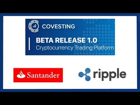 Covesting Launches Crypto Exchange Beta : BTC, ETH, XRP – Santander Ripple One Pay FX Worldwide