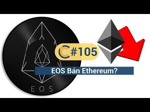 Episode 105 – EOS  bán Ethereum / FUD từ Trung Quốc
