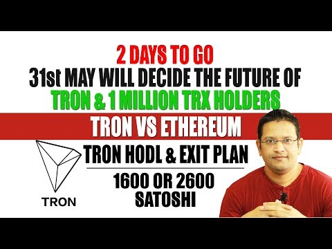 TRON HODL & EXIT PLAN for 31st May. Future of TRON & its 1 Million Holders in next 2 Days.