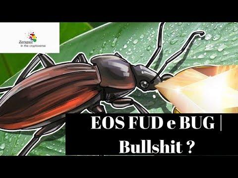EOS FUD e BUG | Bullshit ?