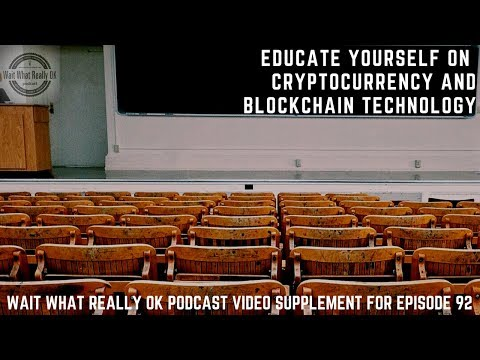 Educate Yourself on Cryptocurrency & Blockchain Technology