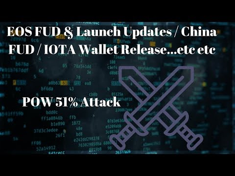 EOS FUD & Launch Updates / China FUD / IOTA Wallet Release…etc etc