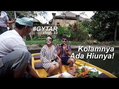 "#GYTAR | VLOG 33 ""Kamandalu Ubud!! Kolamnya Ada Hiunya??!"""