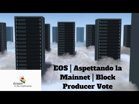 EOS | Aspettando la Mainnet | Block Producer Vote