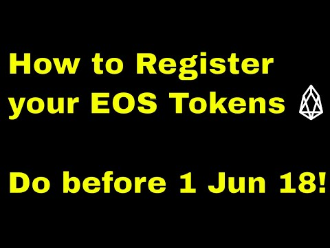 How to register EOS Tokens, MUST do before 1st June 2018! How and why!